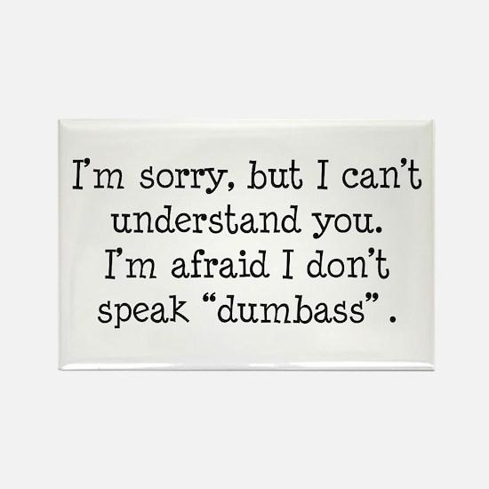 I Don't Speak Dumbass Rectangle Magnet
