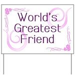 World's Greatest Friend Yard Sign