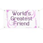 World's Greatest Friend Banner