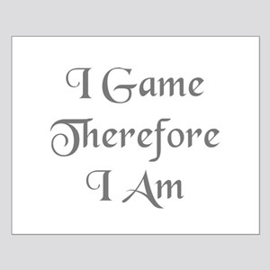 I game, therefore I am Small Poster