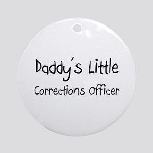 Daddy's Little Corrections Officer Ornament (Round