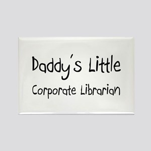 Daddy's Little Corporate Librarian Rectangle Magne