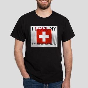 I Love My Swiss Girlfriend Dark T-Shirt