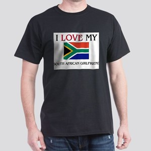 I Love My South African Girlfriend Dark T-Shirt