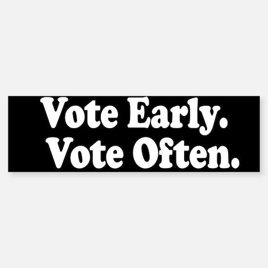 Vote Early. Vote Often. Bumper Bumper Bumper Sticker