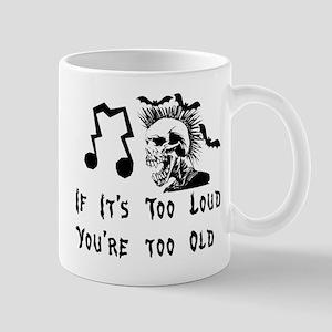 Too Loud Too Old Mug