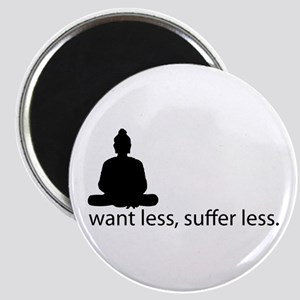 Want less, suffer less. Magnet