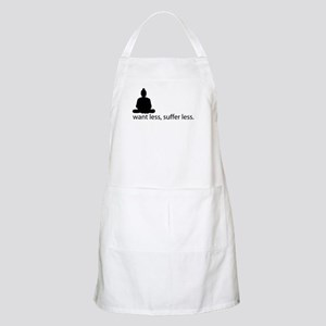 Want less, suffer less. BBQ Apron