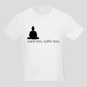 Want less, suffer less. Kids Light T-Shirt