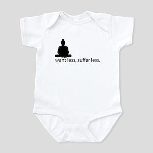 Want less, suffer less. Infant Bodysuit
