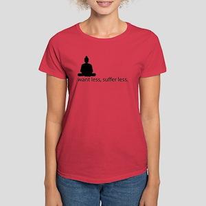 Want less, suffer less. Women's Dark T-Shirt