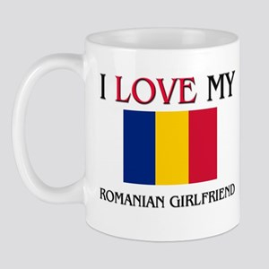 I Love My Romanian Girlfriend Mug