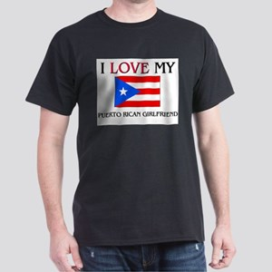 I Love My Puerto Rican Girlfriend Dark T-Shirt