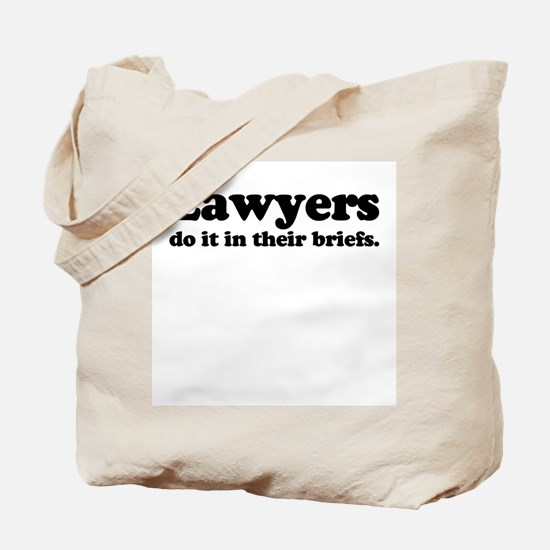 Lawyers do it in their briefs. -  Tote Bag