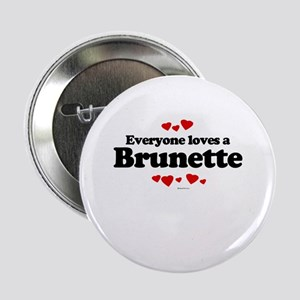 Everyone loves a Brunette ~ Button