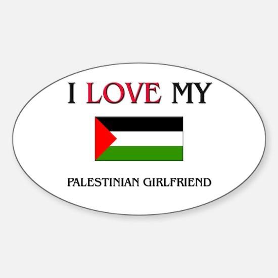I Love My Palestinian Girlfriend Oval Decal