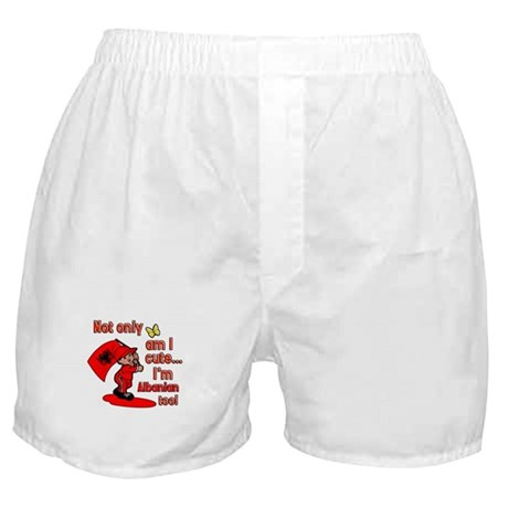 Not only am I cute I'm Albanian too! Boxer Shorts