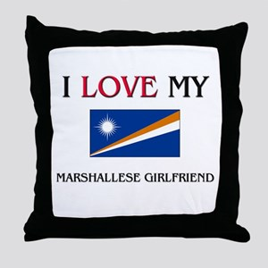 I Love My Marshallese Girlfriend Throw Pillow