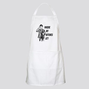 Where my bitches at? BBQ Apron