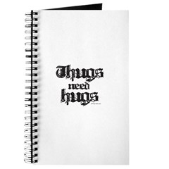 Thugs need hugs ~ Journal