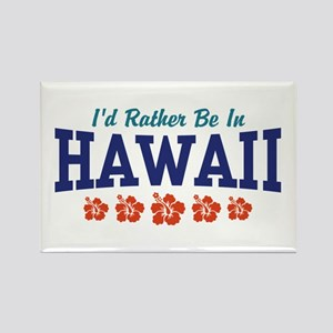 I'd Rather Be In Hawaii Rectangle Magnet