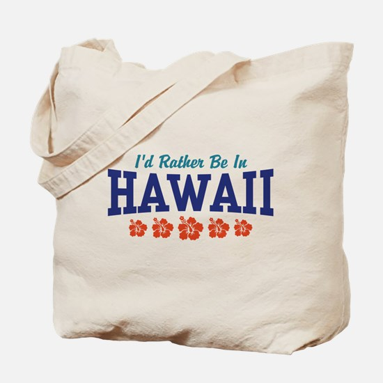 I'd Rather Be In Hawaii Tote Bag