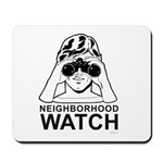 Neighborhood Watch ~  Mousepad