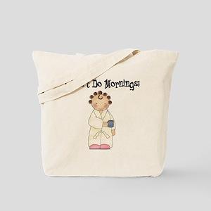 I Don't Do Mornings Tote Bag