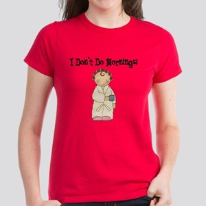 I Don't Do Mornings Women's Dark T-Shirt