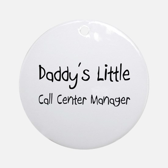 Daddy's Little Call Center Manager Ornament (Round