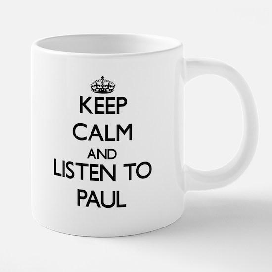 Keep Calm and Listen to Paul Mugs