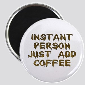 Just Add Coffee! Magnet