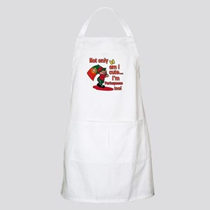 Not only am I cute I'm Portuguese too! BBQ Apron