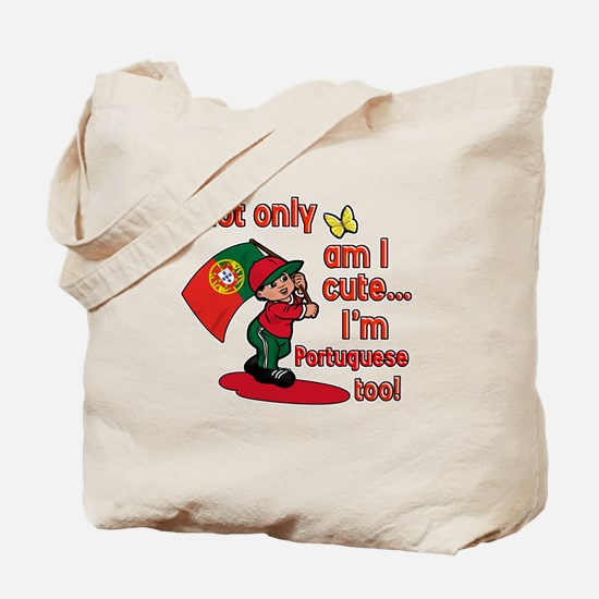 Not only am I cute I'm Portuguese too! Tote Bag
