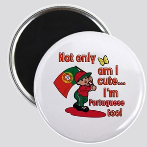 Not only am I cute I'm Portuguese too! Magnet