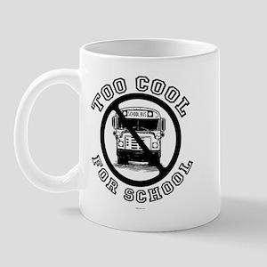 Too cool for school ~  Mug