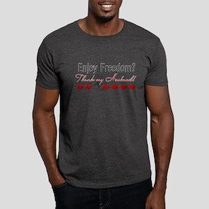 Enjoy Freedom? Thank my Husba Dark T-Shirt