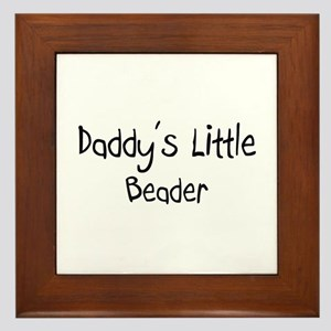 Daddy's Little Beader Framed Tile