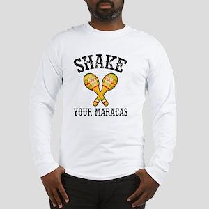 Shake Your Maracas Long Sleeve T-Shirt