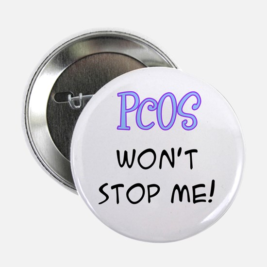 "PCOS Won't Stop Me! 2.25"" Button"
