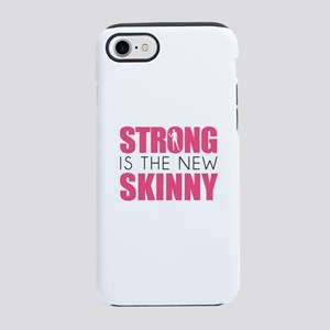 STRONG IS THE NEW SKINNY iPhone 8/7 Tough Case