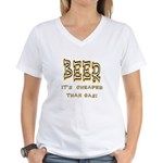 Beer, it's cheaper than gas! Women's V-Neck T-Shir