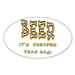 Beer, it's cheaper than gas! Oval Sticker (10 pk)