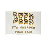 Beer, it's cheaper than gas! Rectangle Magnet
