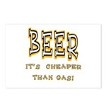 Beer, it's cheaper than gas! Postcards (Package of