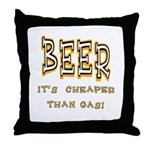 Beer, it's cheaper than gas! Throw Pillow