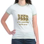 Beer, it's cheaper than gas! Jr. Ringer T-Shirt