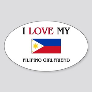 I Love My Filipino Girlfriend Oval Sticker