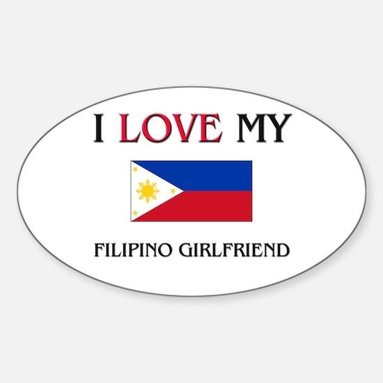 I Love My Filipino Girlfriend Oval Decal