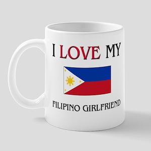 I Love My Filipino Girlfriend Mug